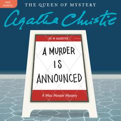 A Murder Is Announced: A Miss Marple Mystery Audiobook, by Agatha Christie