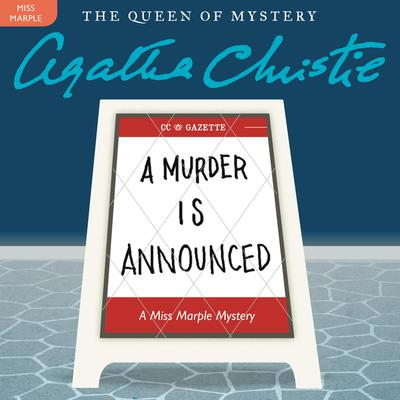A Murder Is Announced: A Miss Marple Mystery Audiobook, by