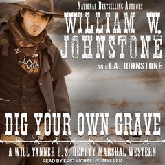 Dig Your Own Grave Audiobook, by J. A. Johnstone, William W. Johnstone