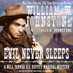Evil Never Sleeps Audiobook, by J. A. Johnstone, William W. Johnstone