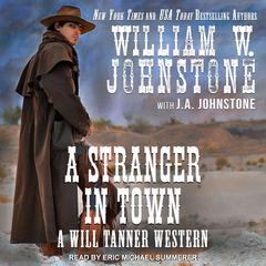 A Stranger in Town Audiobook, by J. A. Johnstone, William W. Johnstone