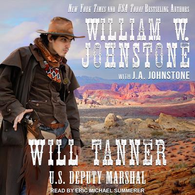 Will Tanner: U.S. Deputy Marshal Audiobook, by