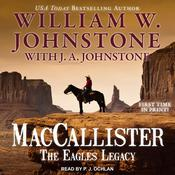 MacCallister: The Eagles Legacy Audiobook, by J. A. Johnstone, William W. Johnstone