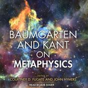 Baumgarten and Kant on Metaphysics Audiobook, by Courtney D. Fugate
