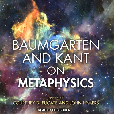 Baumgarten and Kant on Metaphysics Audiobook, by Author Info Added Soon