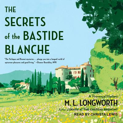 The Secrets of the Bastide Blanche Audiobook, by M. L. Longworth
