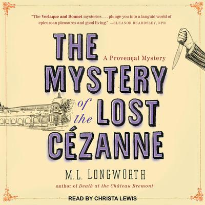 The Mystery of the Lost Cezanne Audiobook, by M. L. Longworth