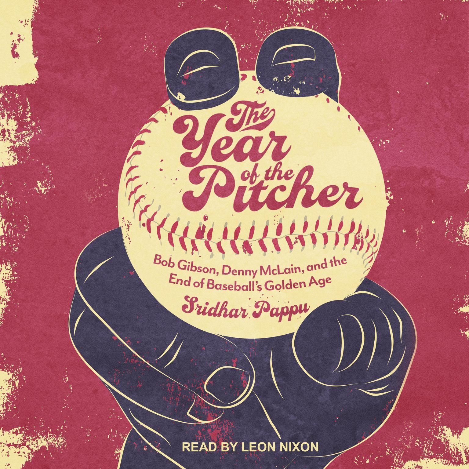 Printable The Year of the Pitcher: Bob Gibson, Denny McLain, and the End of Baseball's Golden Age Audiobook Cover Art