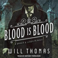 Blood Is Blood Audiobook, by Will Thomas