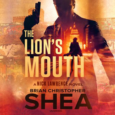 The Lion's Mouth Audiobook, by Brian Christopher  Shea