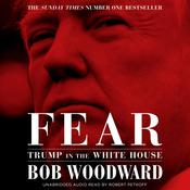 Fear: Trump in the White House Audiobook, by Bob Woodward|
