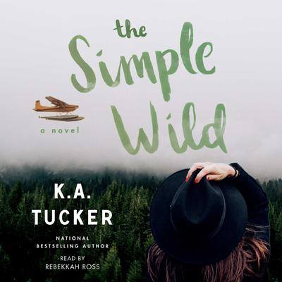 The Simple Wild: A Novel Audiobook, by K. A. Tucker