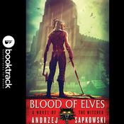 Blood of Elves: Booktrack Edition Audiobook, by Andrzej Sapkowski