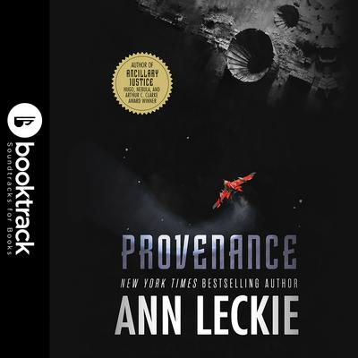 Provenance: Booktrack Edition Audiobook, by Ann Leckie
