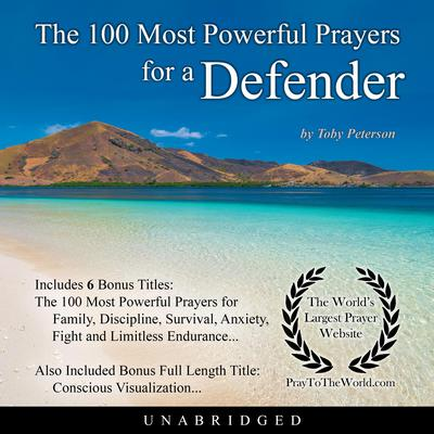 The 100 Most Powerful Prayers for a Defender Audiobook, by Toby Peterson