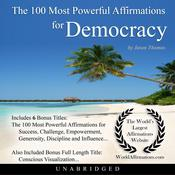 The 100 Most Powerful Affirmations for Democracy Audiobook, by Jason Thomas