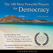 The 100 Most Powerful Prayers for Democracy Audiobook, by Toby Peterson