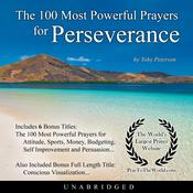 The 100 Most Powerful Prayers for Perseverance Audiobook, by Toby Peterson