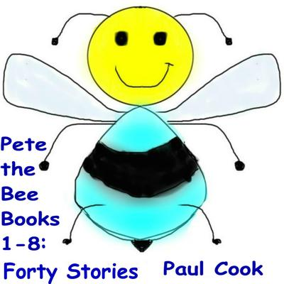 Pete The Bee Books 1-8: Forty Stories  Audiobook, by