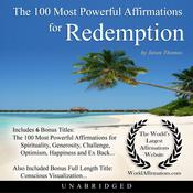 The 100 Most Powerful Affirmations for Redemption Audiobook, by Jason Thomas
