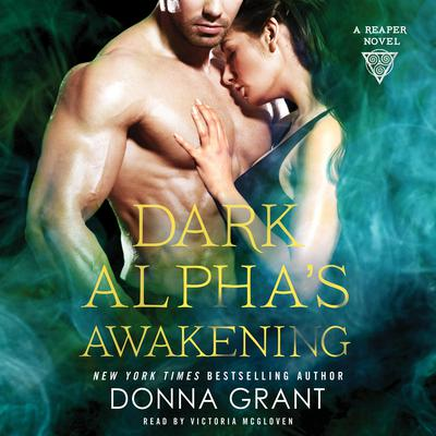 Dark Alphas Awakening: A Reaper Novel Audiobook, by Donna Grant