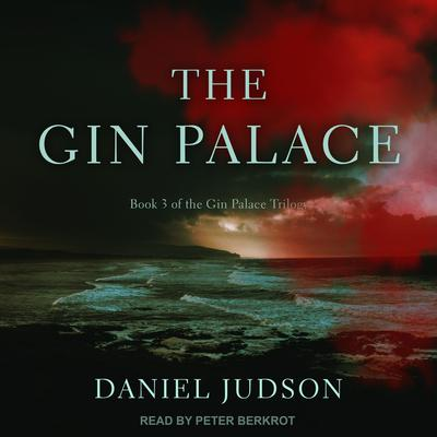 The Gin Palace Audiobook, by Daniel Judson