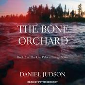 The Bone Orchard Audiobook, by Daniel Judson