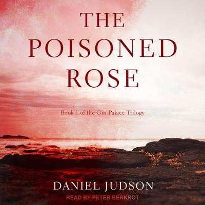 The Poisoned Rose Audiobook, by Daniel Judson