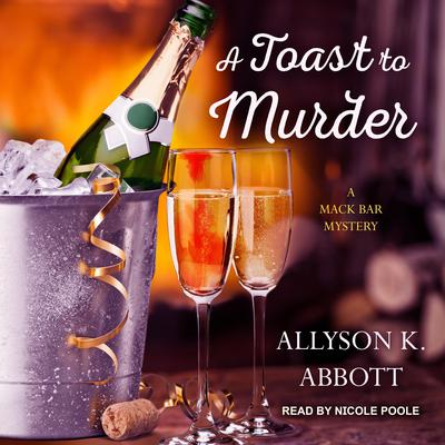 A Toast to Murder Audiobook, by Allyson K. Abbott