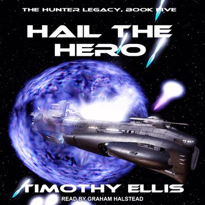 Hail the Hero Audiobook, by Timothy Ellis
