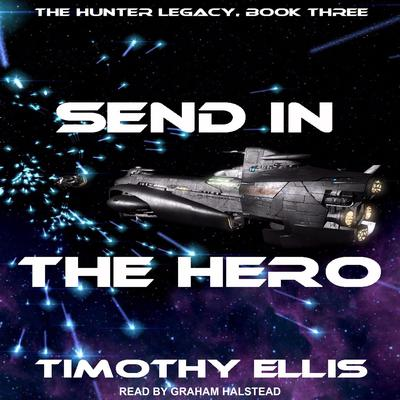 Send in the Hero Audiobook, by Timothy Ellis