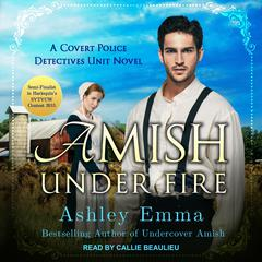 Amish Under Fire Audiobook, by Ashley Emma