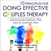 10 Principles for Doing Effective Couples Therapy Audiobook, by John M. Gottman
