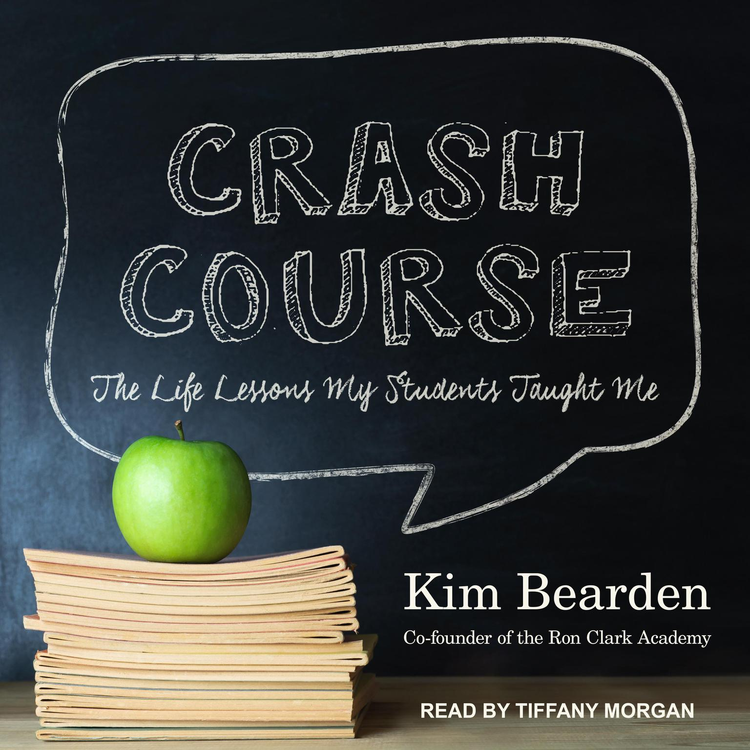 Crash Course: The Life Lessons My Students Taught Me Audiobook, by Kim Bearden