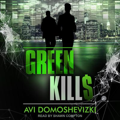 Green Kills Audiobook, by Avi Domoshevizki