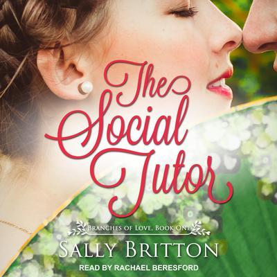 The Social Tutor: A Regency Romance Audiobook, by Sally Britton