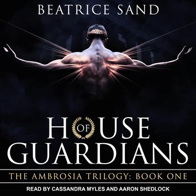 House of Guardians: Sons of the Olympian Gods Audiobook, by Beatrice Sand