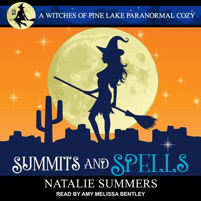 Summits and Spells   Audiobook, by Natalie Summers