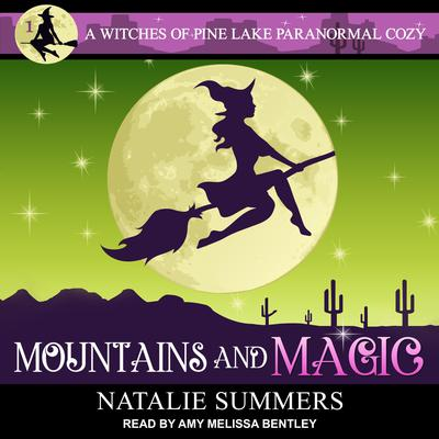 Mountains and Magic  Audiobook, by Natalie Summers