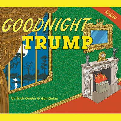 Goodnight Trump: A Parody Audiobook, by Erich Origen