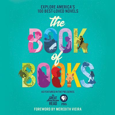 The Great American Read: The Book of Books: Explore Americas 100 Best-Loved Novels Audiobook, by Jessica Allen