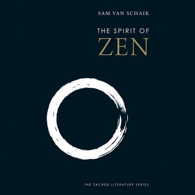 The Spirit of Zen Audiobook, by Sam van Schaik
