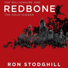 Redbone: The Millionaire and the Gold Digger Audiobook, by Ron Stodghill