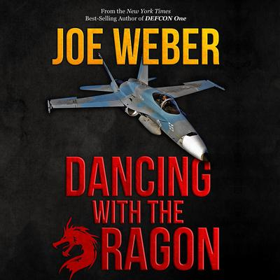 Dancing with the Dragon Audiobook, by Joe Weber