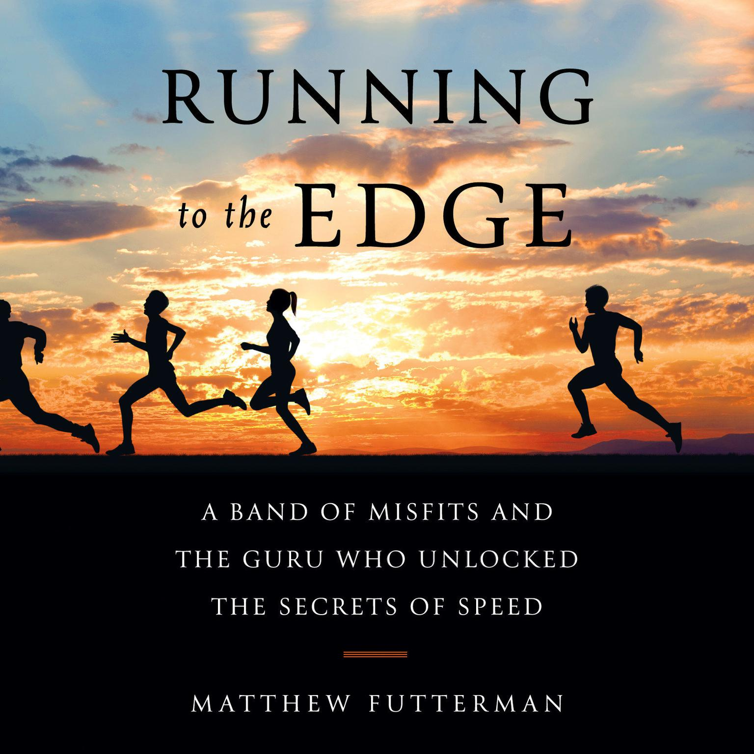 Printable Running to the Edge: A Band of Misfits and the Guru Who Unlocked the Secrets of Speed Audiobook Cover Art