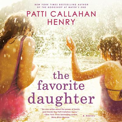 The Favorite Daughter Audiobook, by Patti Callahan Henry