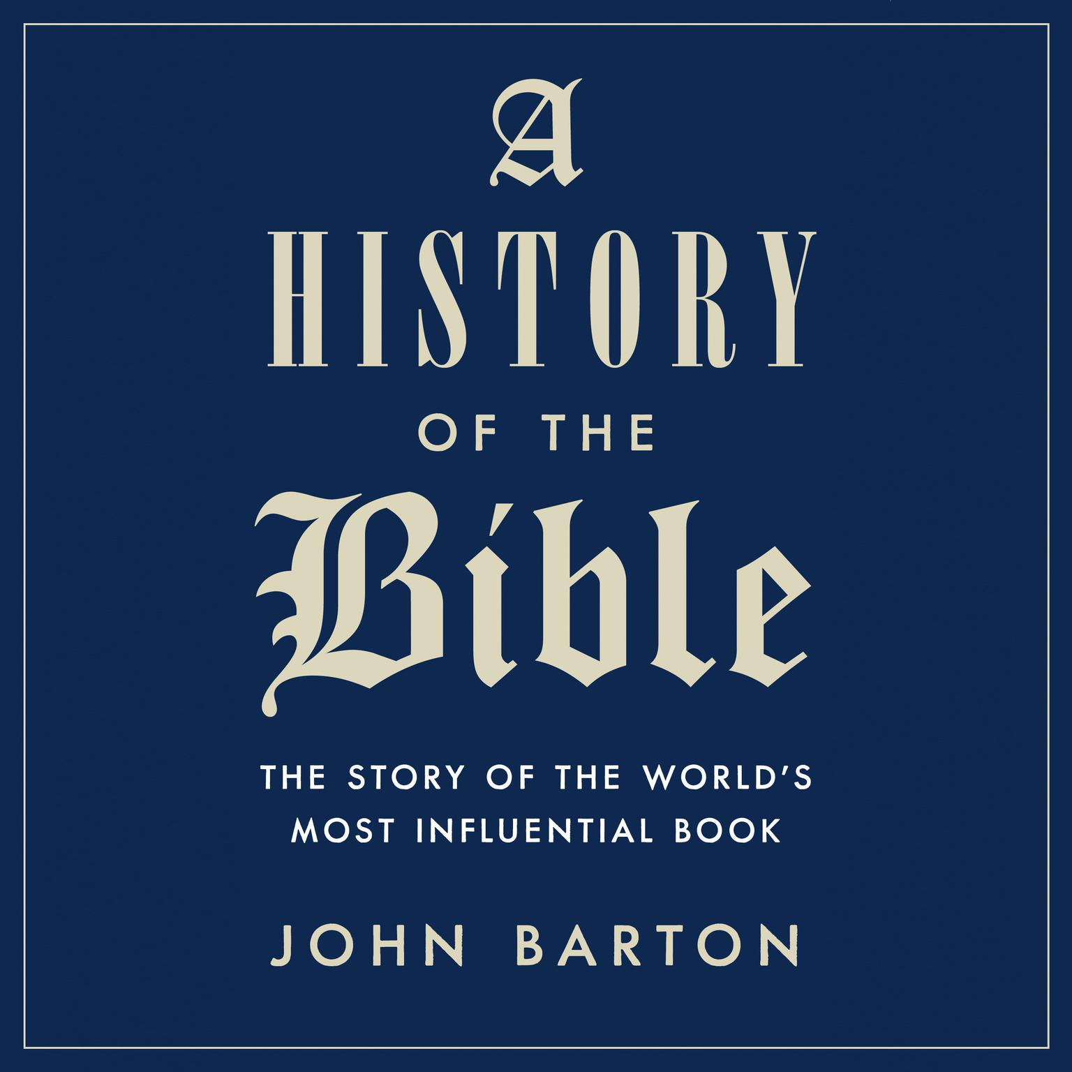 Printable A History of the Bible: The Story of the World's Most Influential Book Audiobook Cover Art