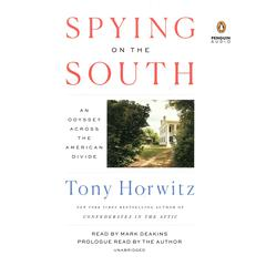 Spying on the South: An Odyssey Across the American Divide Audiobook, by Tony Horwitz