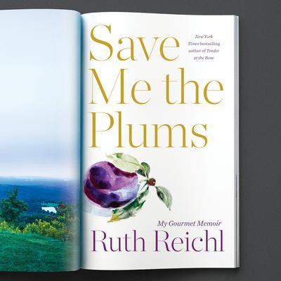 Save Me the Plums: My Gourmet Memoir Audiobook, by Ruth Reichl