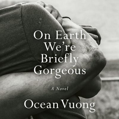 On Earth We're Briefly Gorgeous: A Novel Audiobook, by